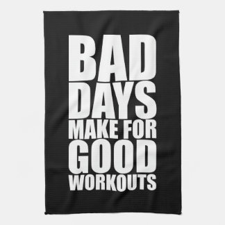 Workout Motivation - Bad Days Make Good Workouts Tea Towel
