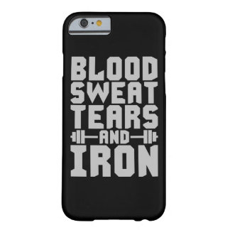 Workout Motivation - Blood, Sweat, Tears, and Iron Barely There iPhone 6 Case