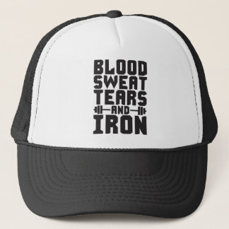 Workout Motivation - Blood, Sweat, Tears, and Iron Trucker Hat