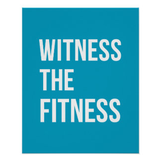 Workout Quote Witness The Fitness Blue Poster