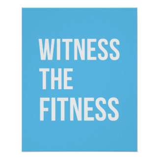 Workout Quote Witness The Fitness Blue White Poster
