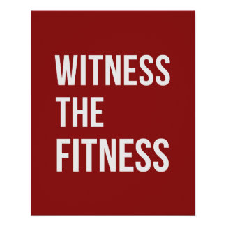 Workout Quote Witness The Fitness Red White Poster