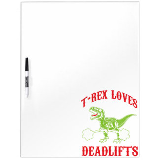 Workout - T-Rex Loves Deadlifts - Bodybuilding Dry Erase Board