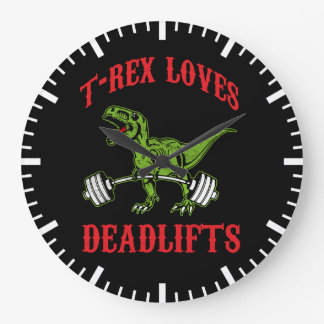Workout - T-Rex Loves Deadlifts - Bodybuilding Large Clock