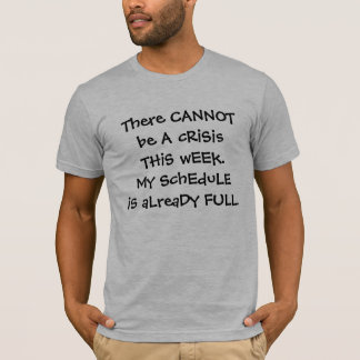 workplace humor crisis T-Shirt