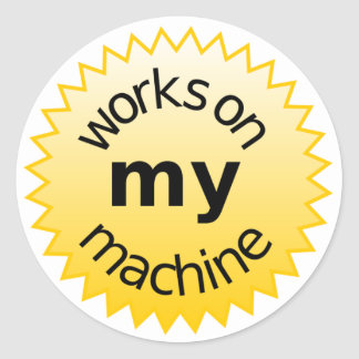 works on my machine classic round sticker