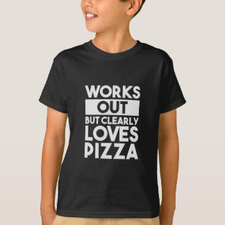 Works Out Loves Pizza T-Shirt