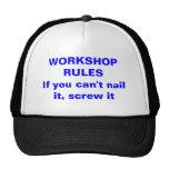 WORKSHOP RULESIf you can't nail it, screw it Cap