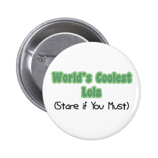 World's Coolest Lola Pinback Button