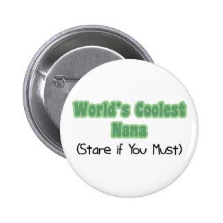 World's Coolest Nana 6 Cm Round Badge