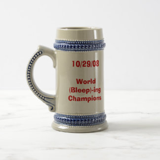 World (Bleep)-ing Champions Stein