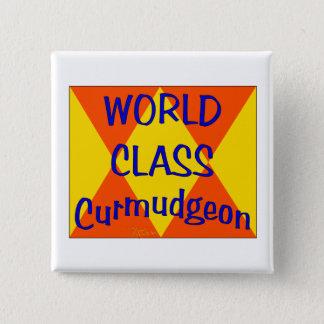 World Class Curmudgeon 15 Cm Square Badge