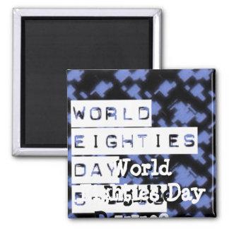 world eighties day fridge magnet