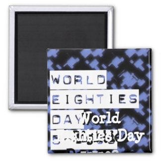 world eighties day square magnet