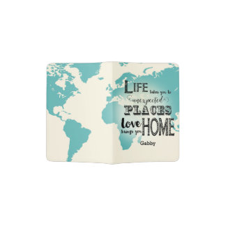 World Map Life Take you To Unexpected Places Love Passport Holder