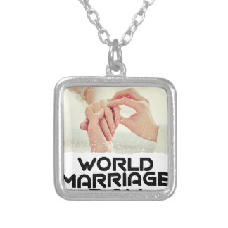 World Marriage Day - Appreciation Day Silver Plated Necklace