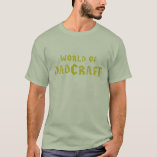 World Of Dadcraft T-Shirt