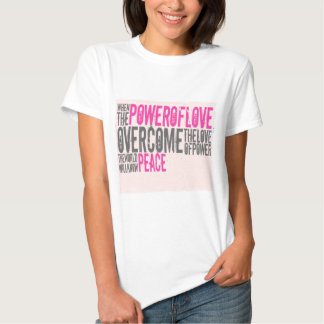 World peace based on knowing love t shirt