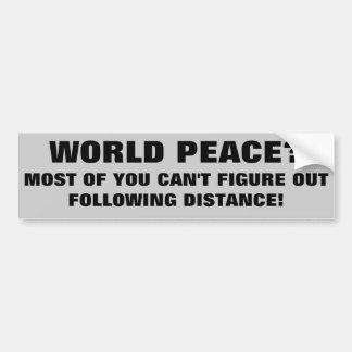 World Peace or Following Distance? Bumper Sticker