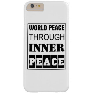 world peace through inner peace barely there iPhone 6 plus case