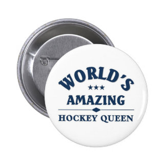 World s amazing Hockey Queen Pinback Buttons