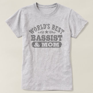 World's Best Bassist and Mom T-Shirt