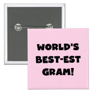 World s Best-est Gram Black Text Tshirts and GIfts Pins