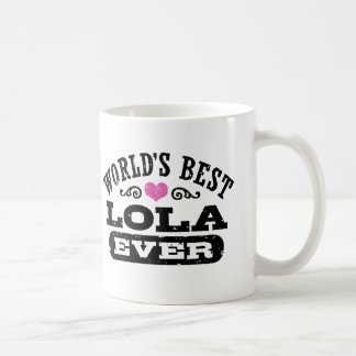 World's Best Lola Ever Coffee Mug