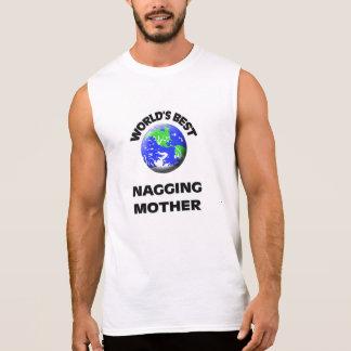 World s Best Nagging Mother T Shirt