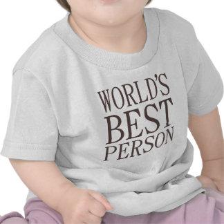 World s Best Person T Shirt