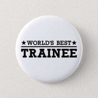 World's best Trainee 6 Cm Round Badge