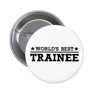 World's best Trainee 6 Cm Round Badge