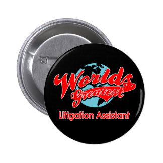 World s Greatest Litigation Assistant Pins