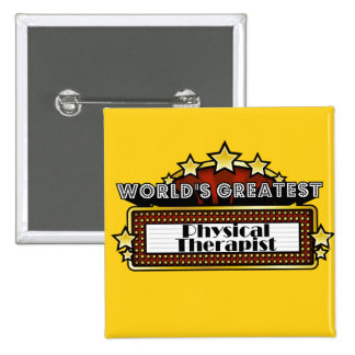 World s Greatest Physical Therapist Pinback Buttons