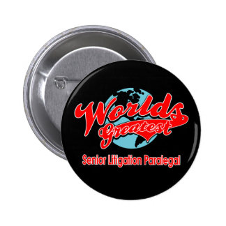 World s Greatest Senior Litigation Paralegal Pin