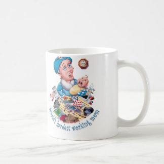 World s hardest working mom mug