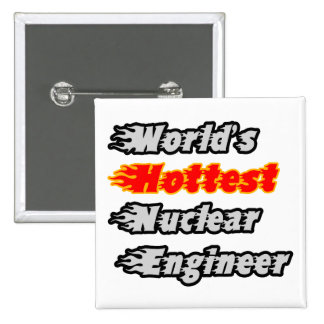 World s Hottest Nuclear Engineer Pin