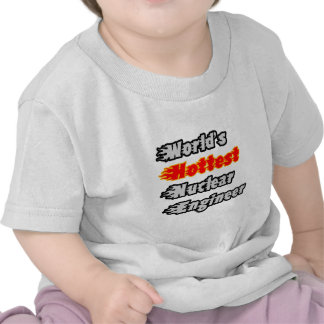 World s Hottest Nuclear Engineer Tshirts