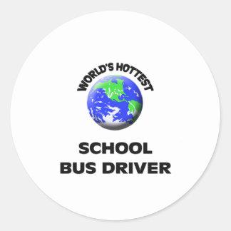 World s Hottest School Bus Driver Round Sticker
