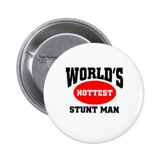 World s hottest stunt man pinback buttons