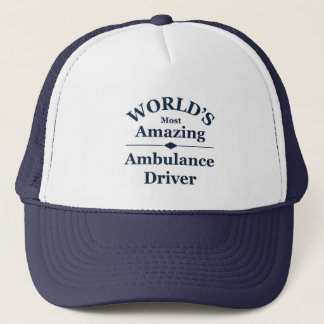 World`s most amazing Ambulance Driver Trucker Hat