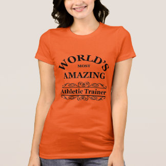 World`s most amazing Athletic Trainer T-Shirt