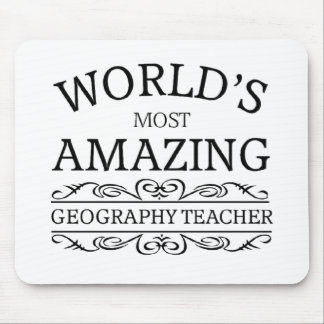 World s most amazing geography teacher mouse pads