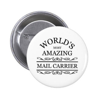 World s most amazing Mail Carrier Pinback Button