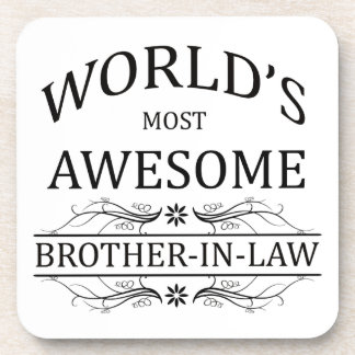 World s Most Awesome Brother-In-Law Coasters