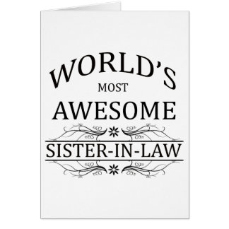 World s Most Awesome Sister-In-Law Greeting Card