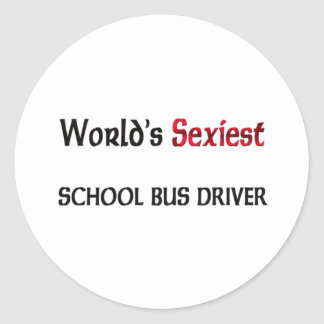 World s Sexiest School Bus Driver Round Stickers