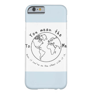 World to me (PT3) Barely There iPhone 6 Case