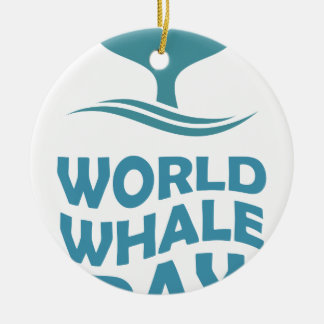 World Whale Day - 18th February - Appreciation Day Ceramic Ornament