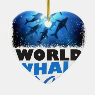 World Whale Day - Appreciation Day Ceramic Ornament